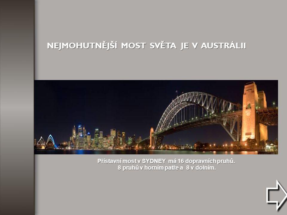 NEJMOHUTNĚJŠÍ MOST SVĚTA JE V AUSTRÁLII