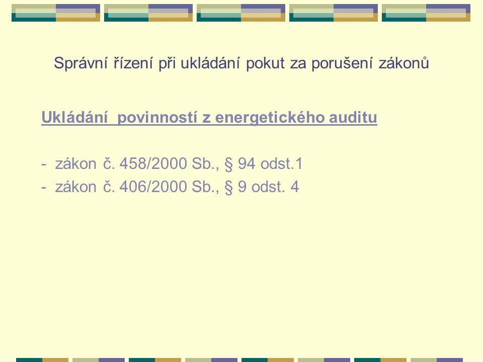 Správní řízení při ukládání pokut za porušení zákonů Ukládání pokut - zákon č.