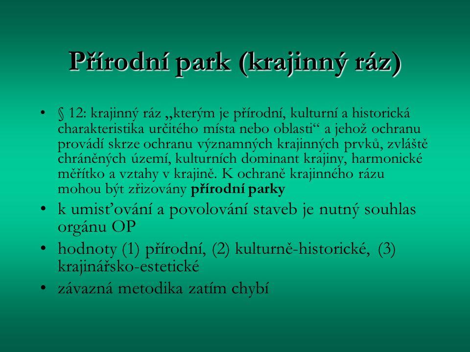 """Přírodní park (krajinný ráz) § 12: krajinný ráz """" kterým je přírodní, kulturní a historická charakteristika určitého místa nebo oblasti"""" a jehož ochra"""