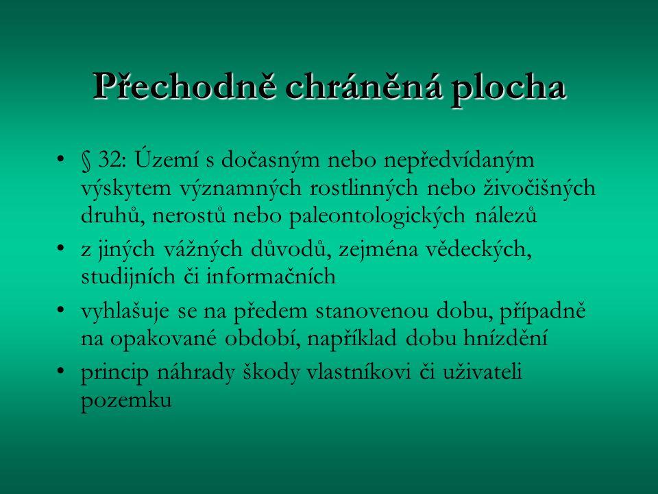 Přechodně chráněná plocha § 32: Území s dočasným nebo nepředvídaným výskytem významných rostlinných nebo živočišných druhů, nerostů nebo paleontologic