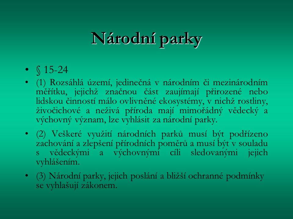 Národní parky § 15-24 (1) Rozsáhlá území, jedinečná v národním či mezinárodním měřítku, jejichž značnou část zaujímají přirozené nebo lidskou činností