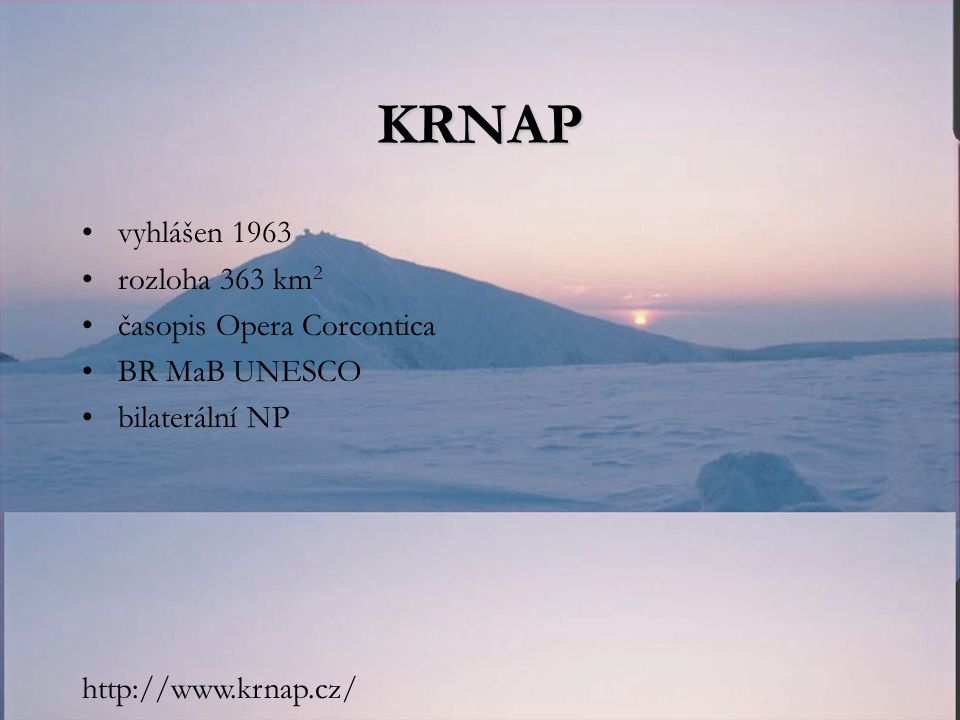 KRNAP vyhlášen 1963 rozloha 363 km 2 časopis Opera Corcontica BR MaB UNESCO bilaterální NP http://www.krnap.cz/
