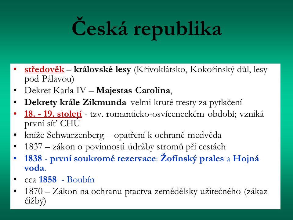 Česká republika středověk – královské lesy (Křivoklátsko, Kokořínský důl, lesy pod Pálavou) Dekret Karla IV – Majestas Carolina, Dekrety krále Zikmunda velmi kruté tresty za pytlačení 18.