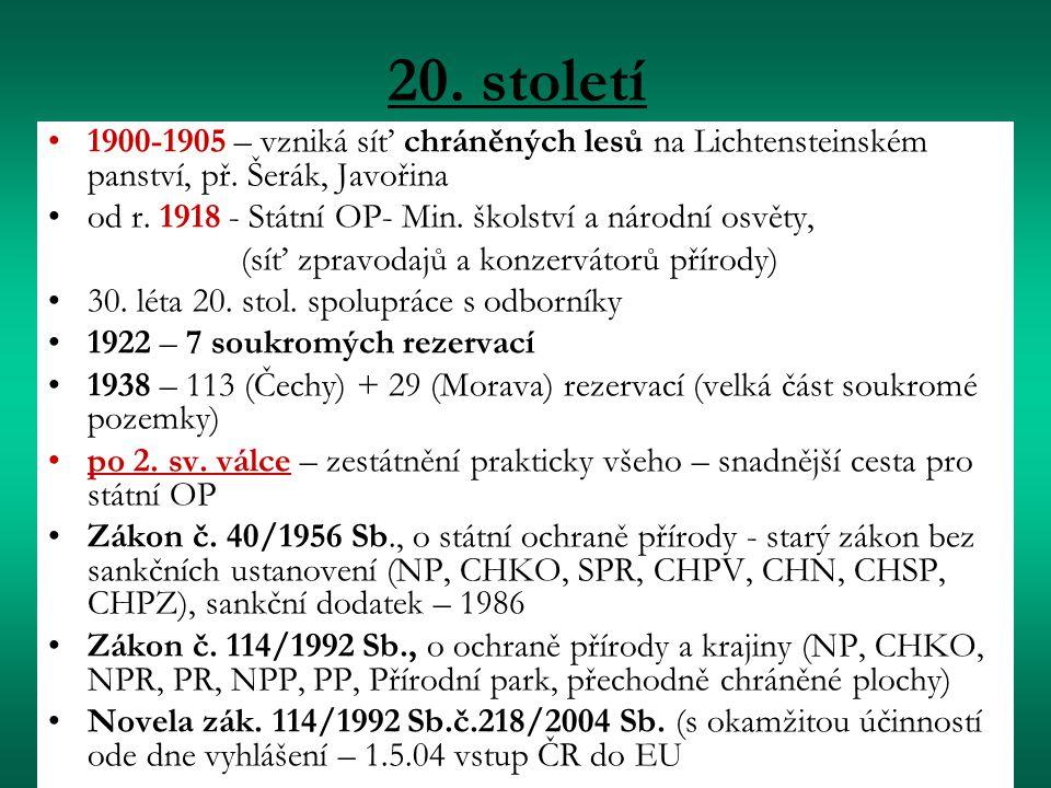20. století 1900-1905 – vzniká síť chráněných lesů na Lichtensteinském panství, př. Šerák, Javořina od r. 1918 - Státní OP- Min. školství a národní os