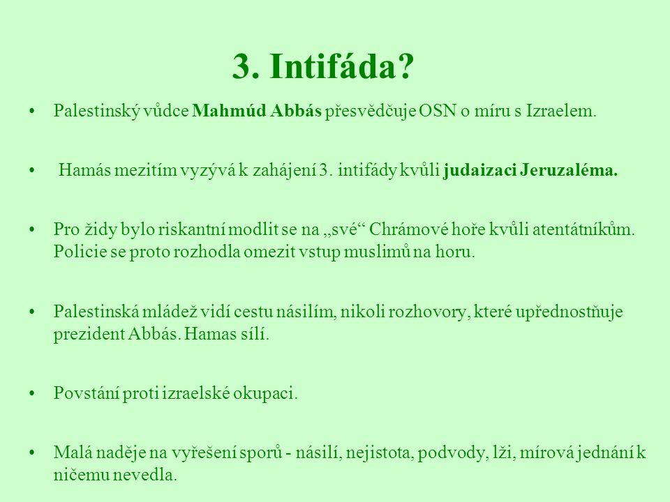 3. Intifáda? Palestinský vůdce Mahmúd Abbás přesvědčuje OSN o míru s Izraelem. Hamás mezitím vyzývá k zahájení 3. intifády kvůli judaizaci Jeruzaléma.