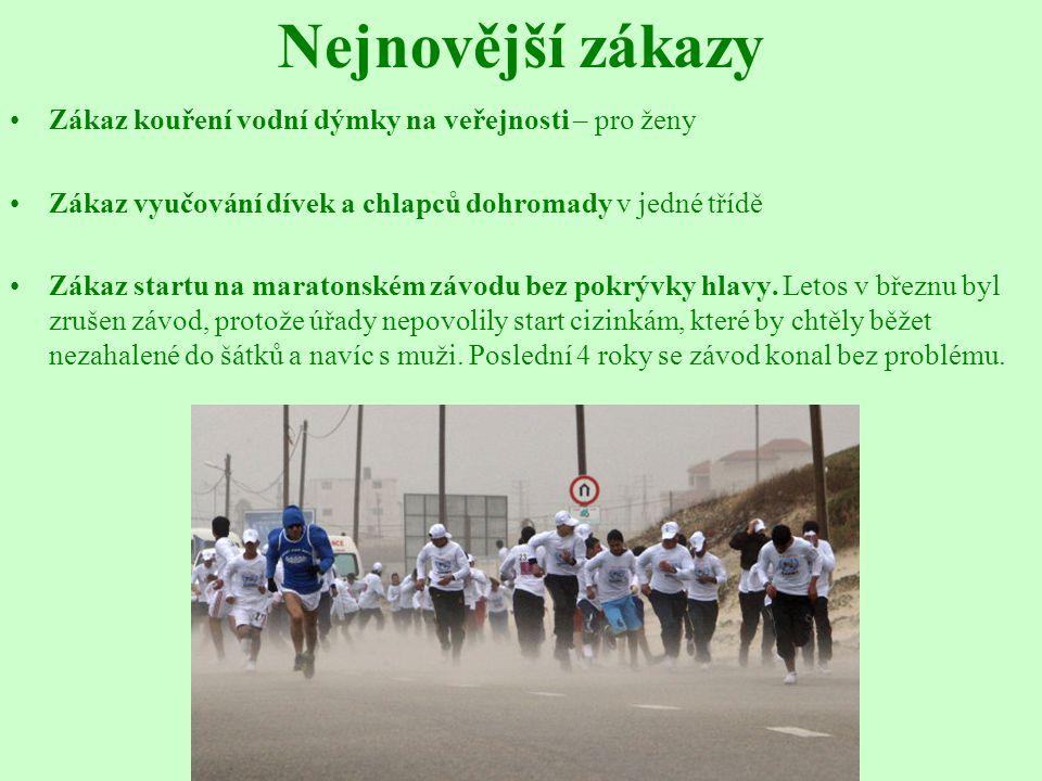 Nejnovější zákazy Zákaz kouření vodní dýmky na veřejnosti – pro ženy Zákaz vyučování dívek a chlapců dohromady v jedné třídě Zákaz startu na maratonském závodu bez pokrývky hlavy.