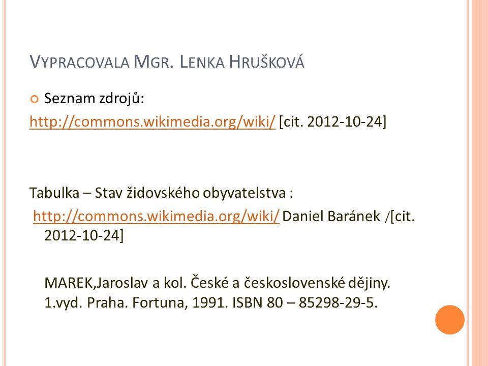 V YPRACOVALA M GR. L ENKA H RUŠKOVÁ Seznam zdrojů: http://commons.wikimedia.org/wiki/http://commons.wikimedia.org/wiki/ [cit. 2012-10-24] Tabulka – St