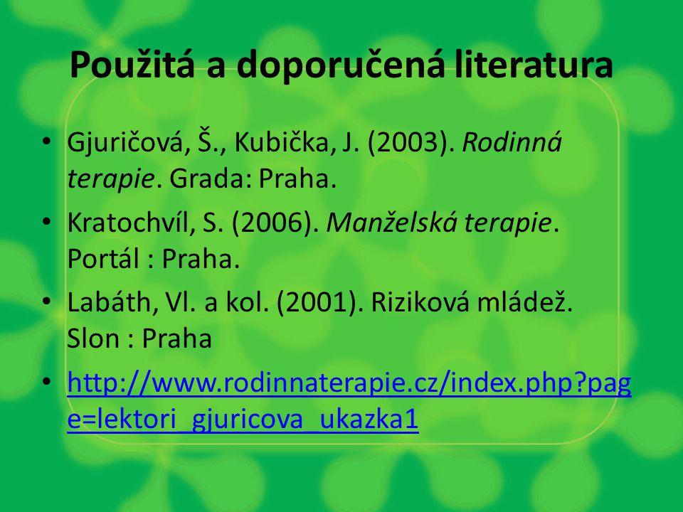 Použitá a doporučená literatura Gjuričová, Š., Kubička, J.