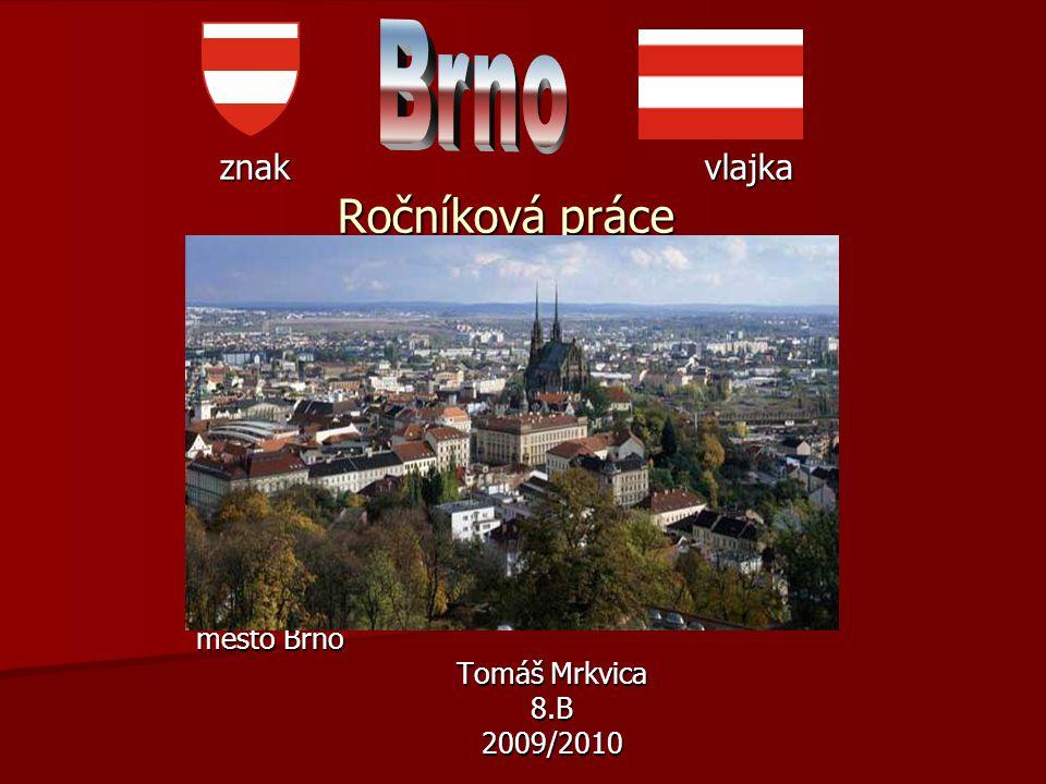 znak vlajka Ročníková práce město Brno Tomáš Mrkvica 8.B2009/2010