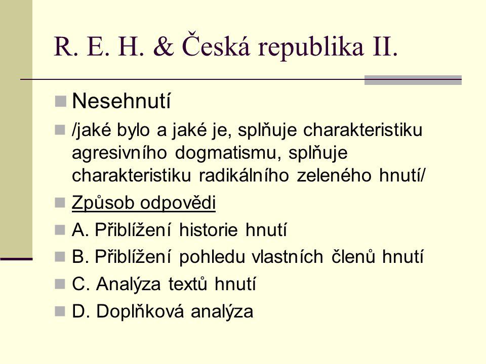 R. E. H. & Česká republika II.