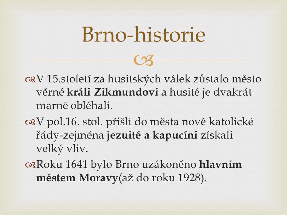   V 15.století za husitských válek zůstalo město věrné králi Zikmundovi a husité je dvakrát marně obléhali.  V pol.16. stol. přišli do města nové k