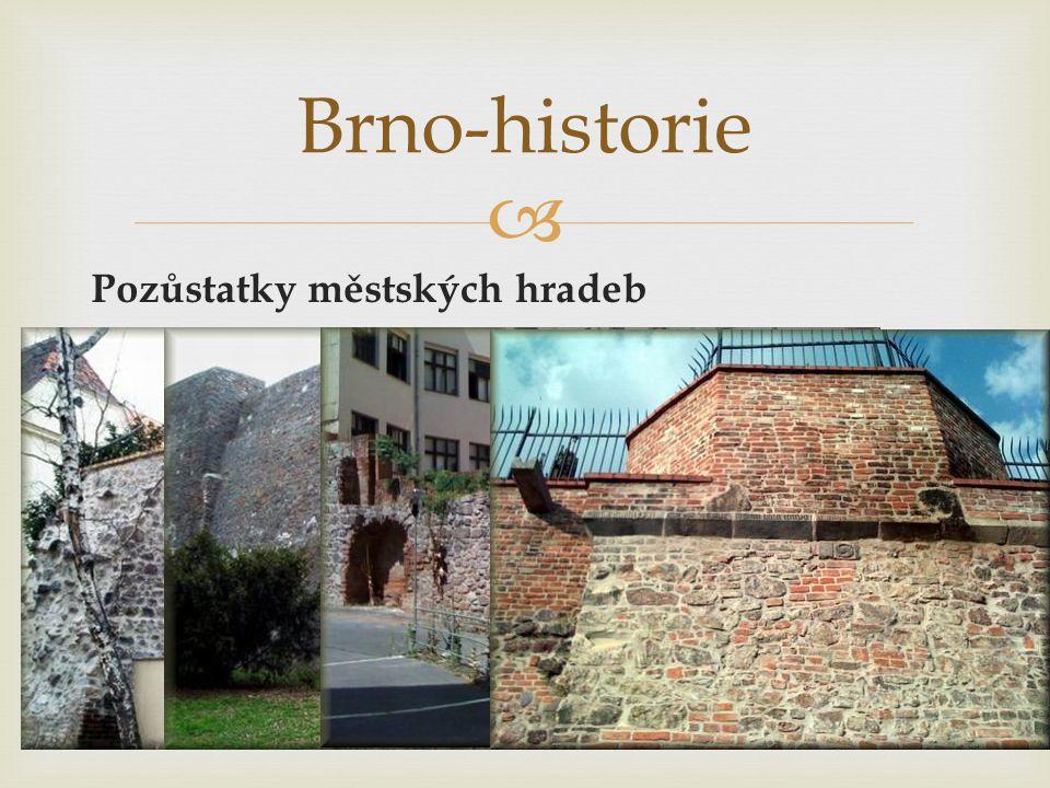  Pozůstatky městských hradeb Brno-historie