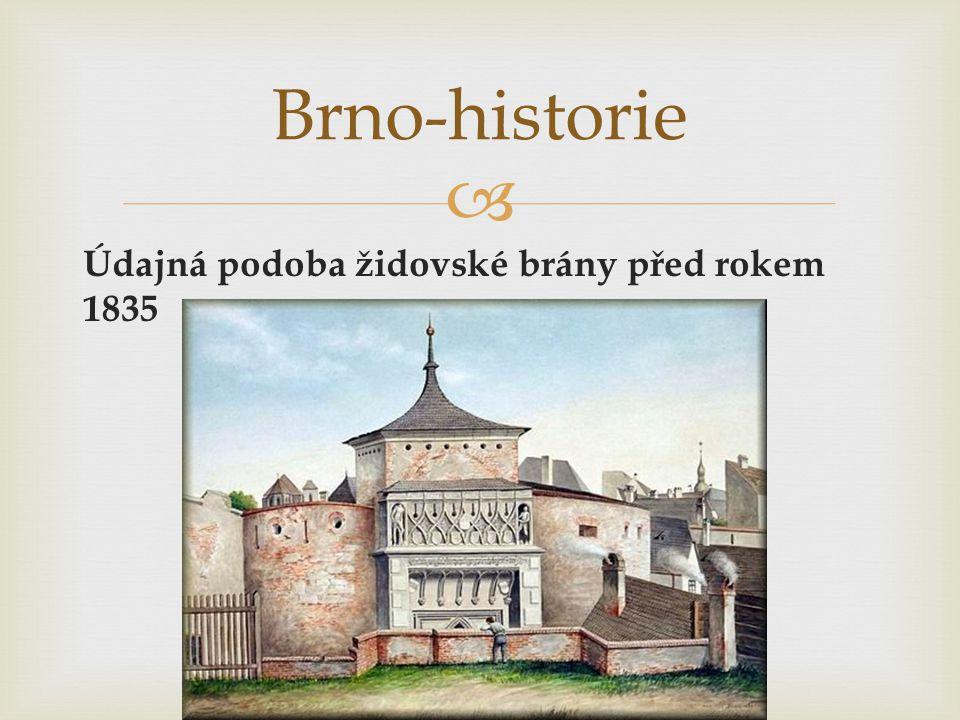  Údajná podoba židovské brány před rokem 1835 Brno-historie
