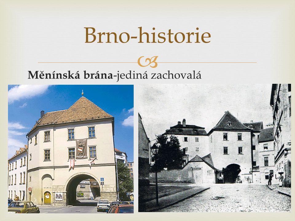  Měnínská brána -jediná zachovalá Brno-historie
