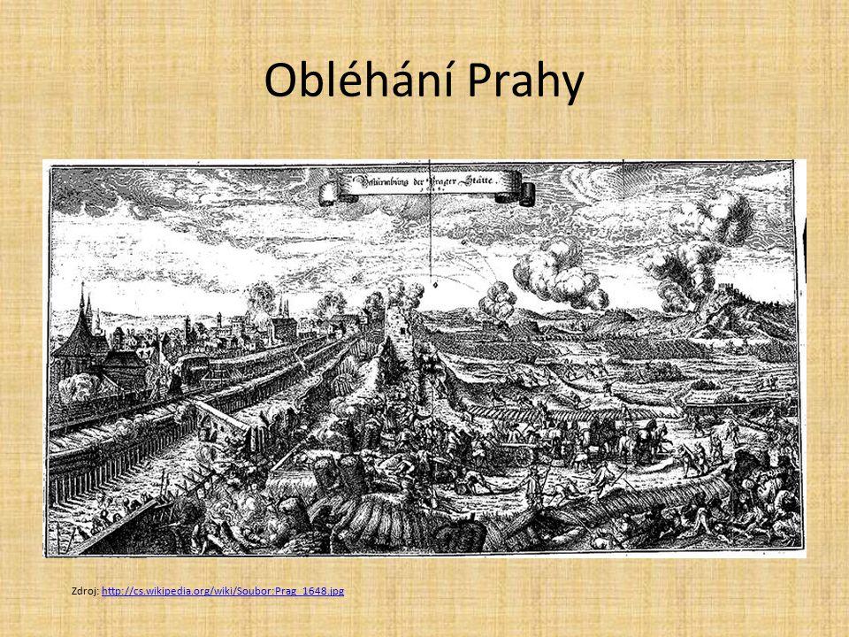 Obléhání Prahy Zdroj: http://cs.wikipedia.org/wiki/Soubor:Prag_1648.jpghttp://cs.wikipedia.org/wiki/Soubor:Prag_1648.jpg