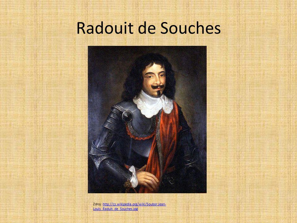 Radouit de Souches Zdroj: http://cs.wikipedia.org/wiki/Soubor:Jean- Louis_Raduit_de_Souches.jpghttp://cs.wikipedia.org/wiki/Soubor:Jean- Louis_Raduit_