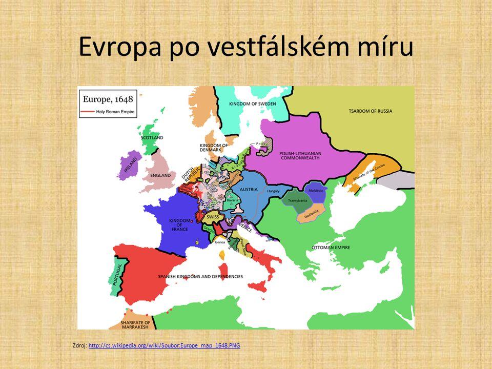 Evropa po vestfálském míru Zdroj: http://cs.wikipedia.org/wiki/Soubor:Europe_map_1648.PNGhttp://cs.wikipedia.org/wiki/Soubor:Europe_map_1648.PNG