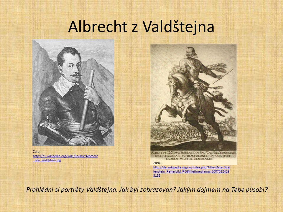 Albrecht z Valdštejna Zdroj: http://de.wikipedia.org/w/index.php?title=Datei:Wal lenstein_Reiterbild.JPG&filetimestamp=2007022419 3135 http://de.wikip