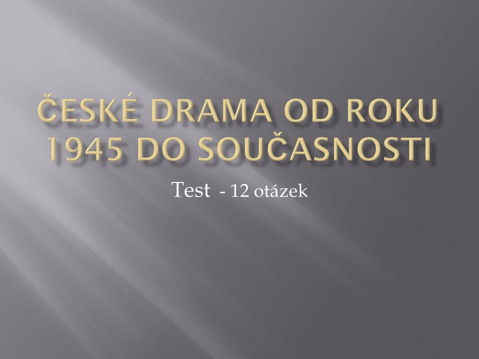 1.Hry Václava Havla se hrály v divadle Na zábradlí, dokud nebyly zakázány.