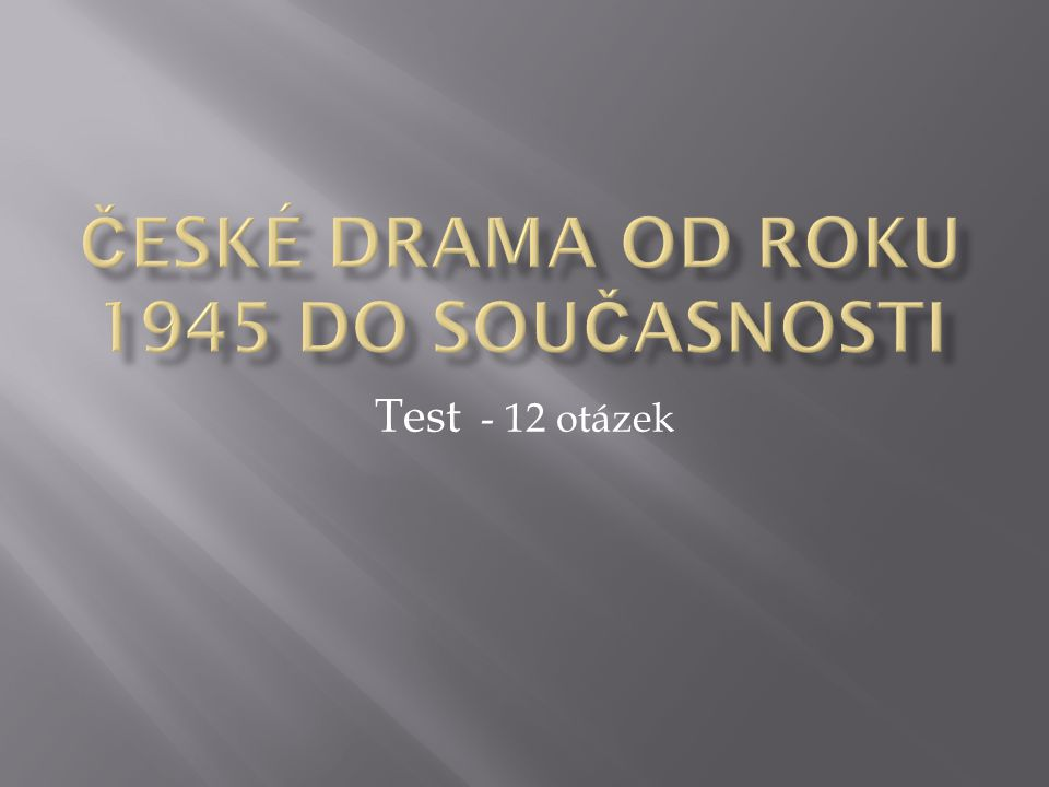 11. Hru Kdyby tisíc klarinetů proslavilo divadlo: D.Rokoko C.Waterloo B.Na zábradlí A.Semafor