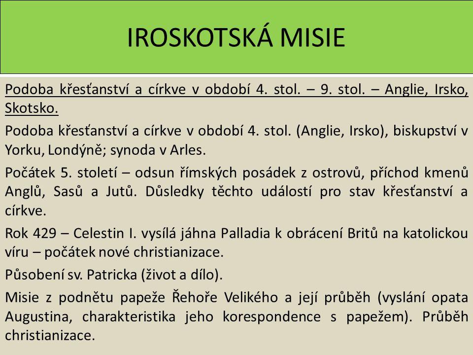 IROSKOTSKÁ MISIE Podoba křesťanství a církve v období 4.