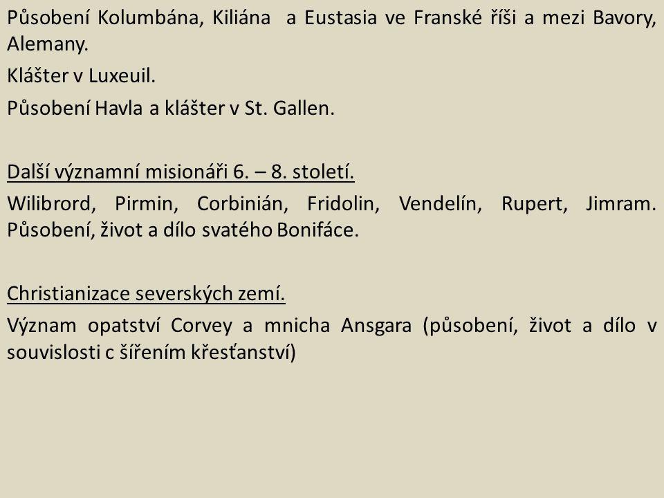 Působení Kolumbána, Kiliána a Eustasia ve Franské říši a mezi Bavory, Alemany. Klášter v Luxeuil. Působení Havla a klášter v St. Gallen. Další významn