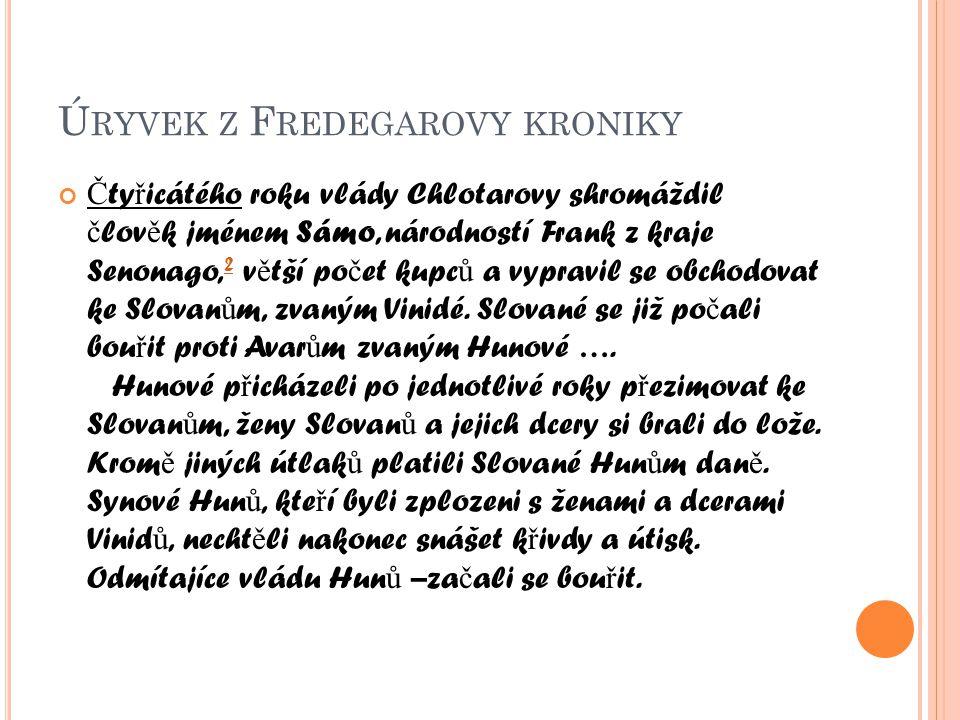 S ÁMOVA OSOBNOST franský kupec, vůdce kmenového svazu Slovanů existujícího v 7.