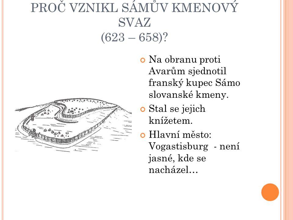 PROČ VZNIKL SÁMŮV KMENOVÝ SVAZ (623 – 658).