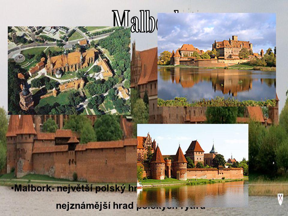 Malbork- největší polský hrad nejznámější hrad polských rytířů