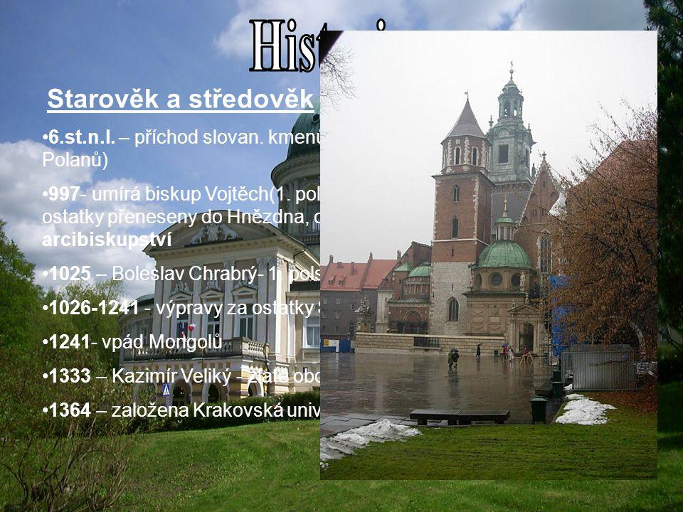 Starověk a středověk 6.st.n.l. – příchod slovan. kmenů→ 1.města Hvězdno a Poznaň(kmen Polanů) 997- umírá biskup Vojtěch(1. pol. Světec), založil město