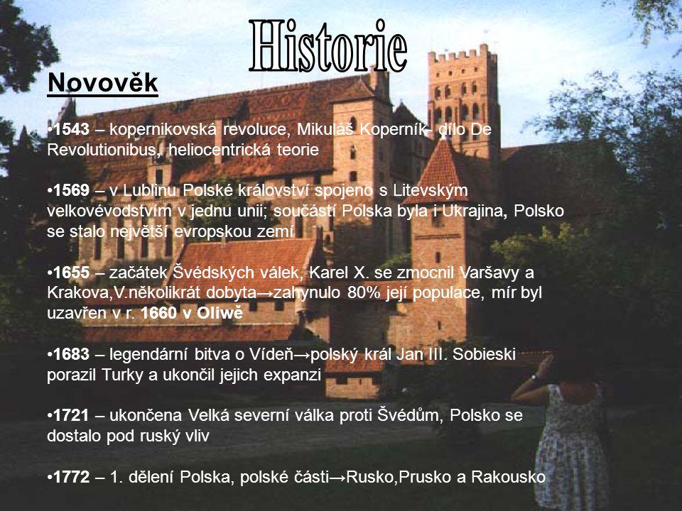 Novověk 1543 – kopernikovská revoluce, Mikuláš Koperník- dílo De Revolutionibus, heliocentrická teorie 1569 – v Lublinu Polské království spojeno s Li