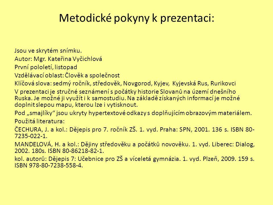 Metodické pokyny k prezentaci: Jsou ve skrytém snímku.