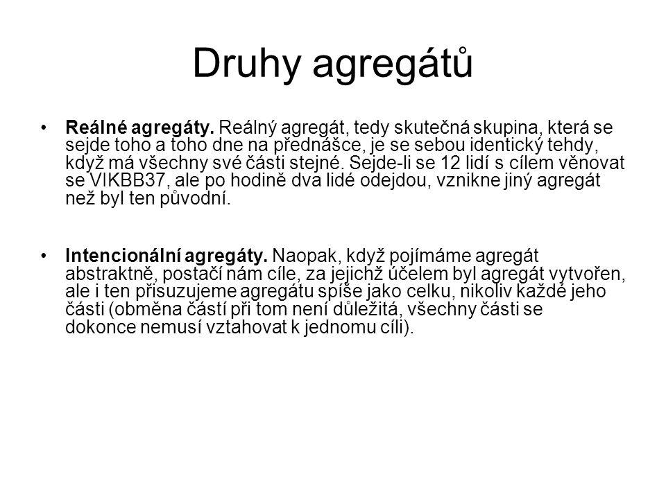 Druhy agregátů Reálné agregáty.