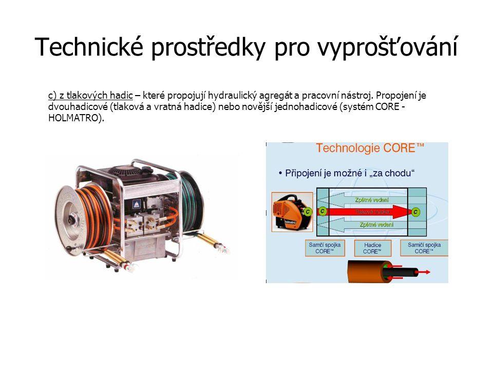 Technické prostředky pro vyprošťování c) z tlakových hadic – které propojují hydraulický agregát a pracovní nástroj. Propojení je dvouhadicové (tlakov