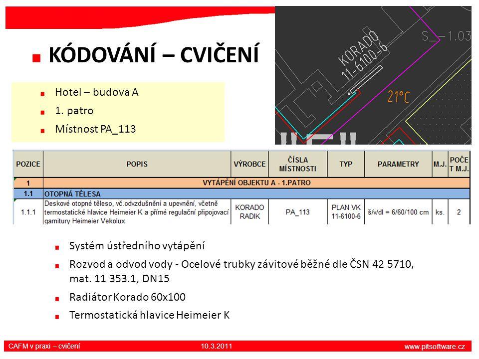 www.pitsoftware.cz CAFM v praxi – cvičení 10.3.2011 KÓDOVÁNÍ – CVIČENÍ Systém ústředního vytápění Rozvod a odvod vody - Ocelové trubky závitové běžné