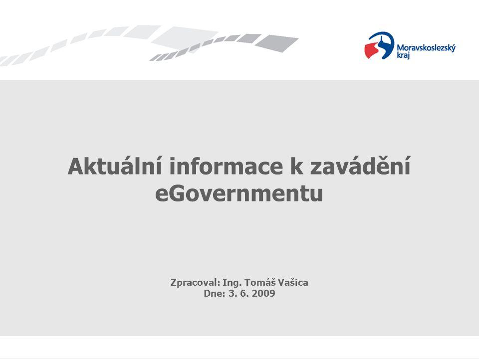 eGovernment Zpracoval: Ing. Tomáš Vašica 1 Datum: 17.