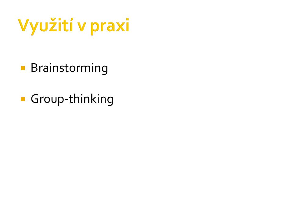  Brainstorming  Group-thinking