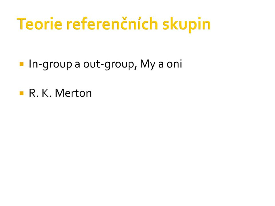  In-group a out-group, My a oni  R. K. Merton