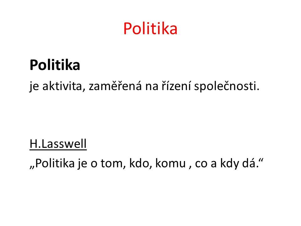 Politika je aktivita, zaměřená na řízení společnosti.
