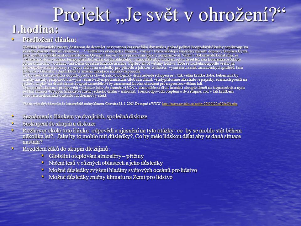"""Projekt """"Je svět ohrožen? 2.– 3. hodina 2. – 3."""