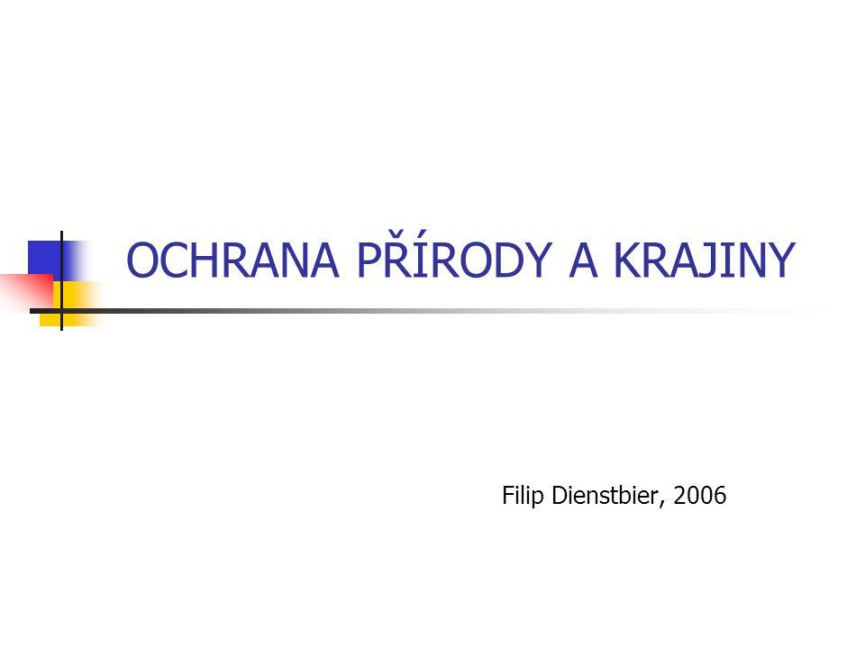 OCHRANA PŘÍRODY A KRAJINY Filip Dienstbier, 2006