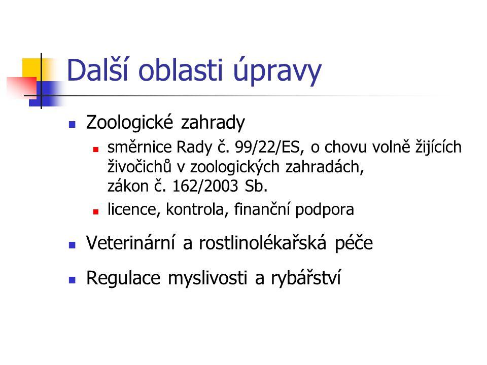 Další oblasti úpravy Zoologické zahrady směrnice Rady č. 99/22/ES, o chovu volně žijících živočichů v zoologických zahradách, zákon č. 162/2003 Sb. li