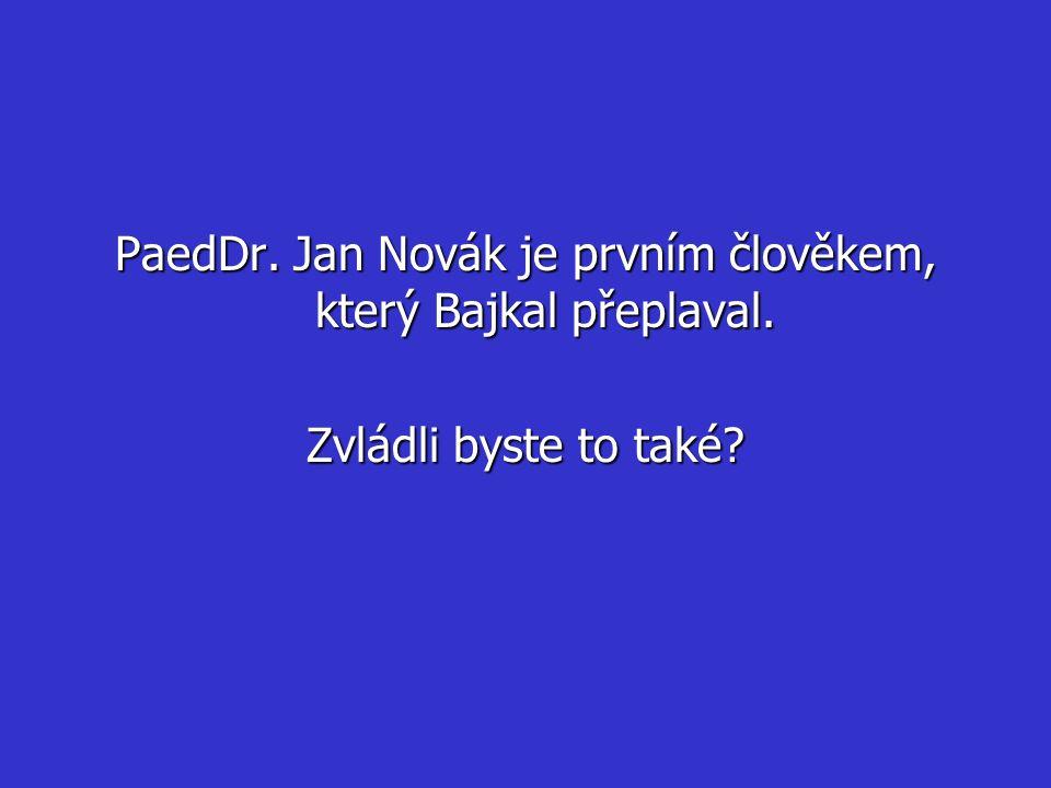 PaedDr. Jan Novák je prvním člověkem, který Bajkal přeplaval. Zvládli byste to také?