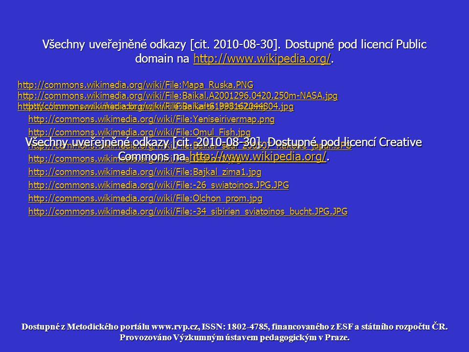 Všechny uveřejněné odkazy [cit. 2010-08-30]. Dostupné pod licencí Public domain na http://www.wikipedia.org/. http://www.wikipedia.org/ http://commons