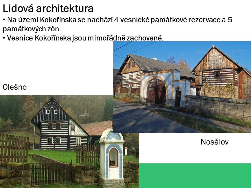 Lidová architektura Na území Kokořínska se nachází 4 vesnické památkové rezervace a 5 památkových zón. Vesnice Kokořínska jsou mimořádně zachované. Ol