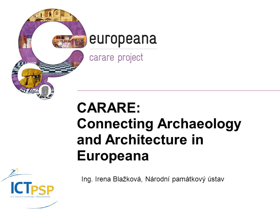 CARARE: Connecting Archaeology and Architecture in Europeana Ing.
