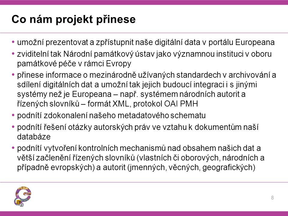 Co nám projekt přinese umožní prezentovat a zpřístupnit naše digitální data v portálu Europeana zviditelní tak Národní památkový ústav jako významnou