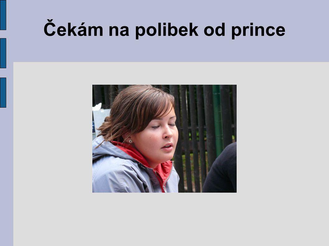 Čekám na polibek od prince