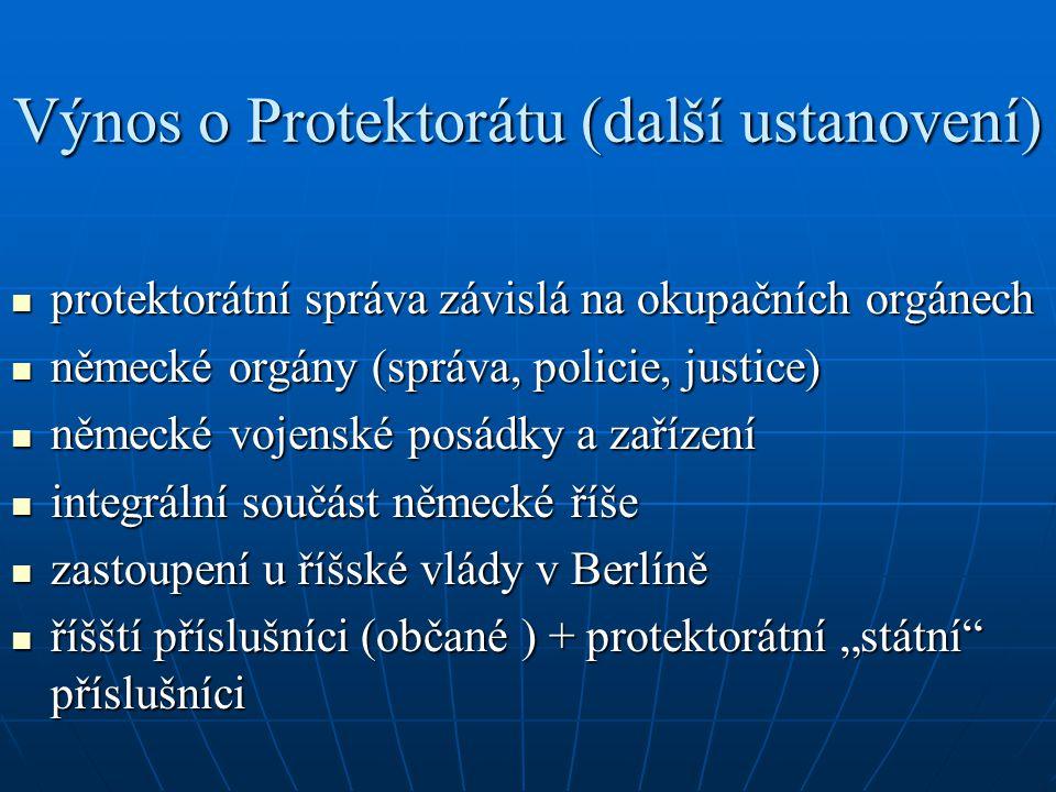 Právo v protektorátu Vedle sebe tedy platily: a) protektorátní předpisy a) protektorátní předpisy recipovanérecipované nové protektorátní (vlády a říšského protektora)nové protektorátní (vlády a říšského protektora) b) říšské předpisy b) říšské předpisy