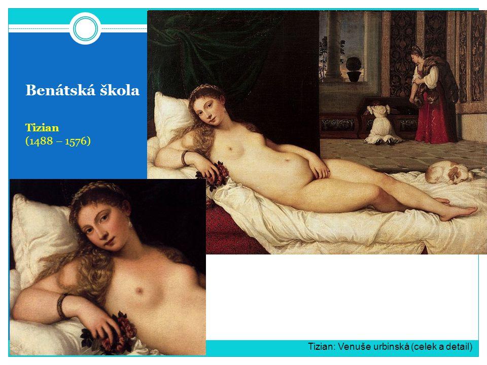 Benátská škola Tizian (1488 – 1576) Tizian: Venuše urbinská (celek a detail)